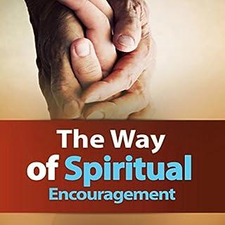 The Way of Spiritual Encouragement audiobook cover art