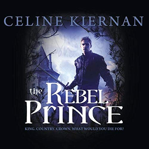 The Rebel Prince Audiobook By Celine Kiernan cover art