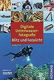 Digitale Unterwasserfotografie: Blitz und Fotolicht