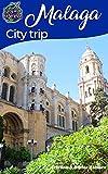Malaga: City trip (French Edition)