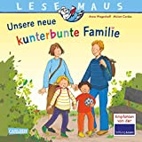 LESEMAUS 170: Unsere neue kunterbunte Familie: Eine Bilderbuch-Geschichte über das Leben in einer Patchwork-Familie (170)