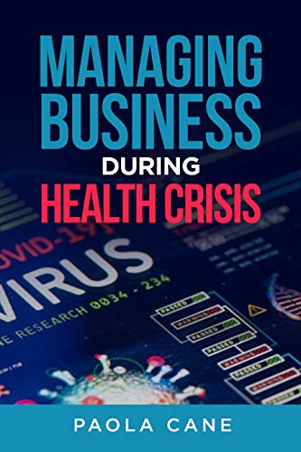 MANAGING BUSINESS DURING HEALTH CRISIS (English Edition)