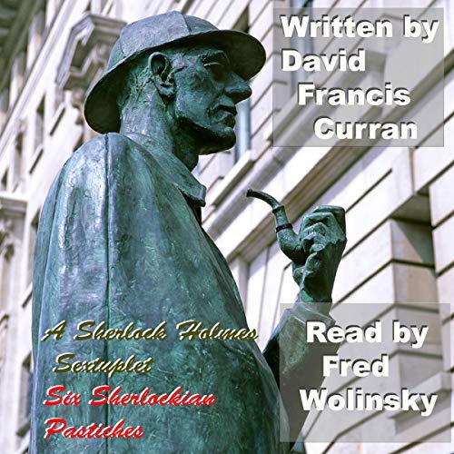 A Sherlock Holmes Sextuplet: Six Sherlockian Pastiches audiobook cover art