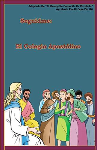 El Colegio Apostólico (Seguidme nº 4) (Spanish Edition)