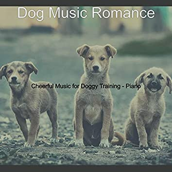 Cheerful Music for Doggy Training - Piano