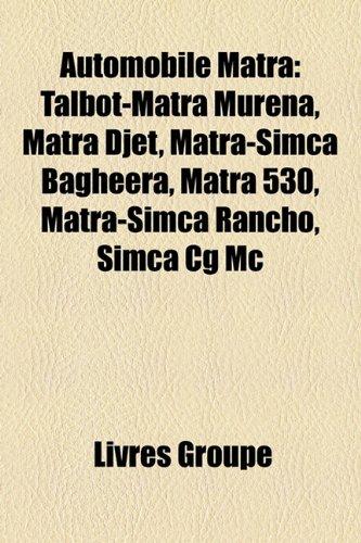 Automobile Matra: Talbot-Matra Murena, Matra Djet, Matra-Simca Bagheera, Matra 530, Matra-Simca Rancho, Simca CG MC