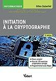 Initiation à la cryptographie: Cours et exercices corrigés (2018)
