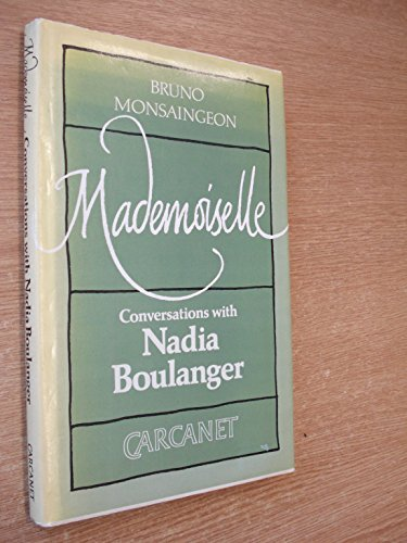 Mademoiselle: Conversations With Nadia Boulanger (English and French Edition)