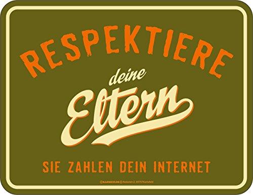 RAHMENLOS Original Blechschild für den Teenager: Respektiere Deine Eltern, sie Zahlen Dein Internet