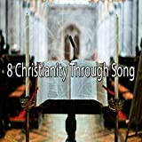 8 Christianity Through Song [Explicit]