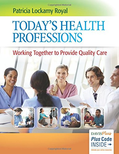 Compare Textbook Prices for Today's Health Professions: Working Together to Provide Quality Care 1 Edition ISBN 9780803644656 by Royal EdD  MSW, Patricia Lockamy