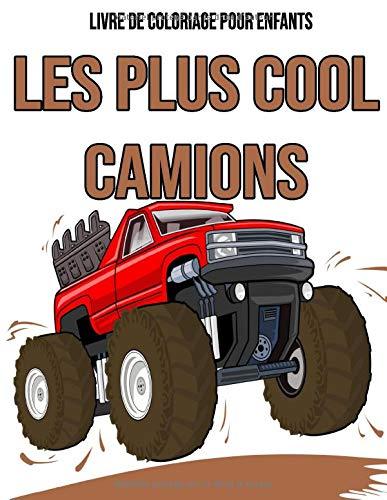 Les Plus Cool Camions : Livre De Coloriage Pour Enfants