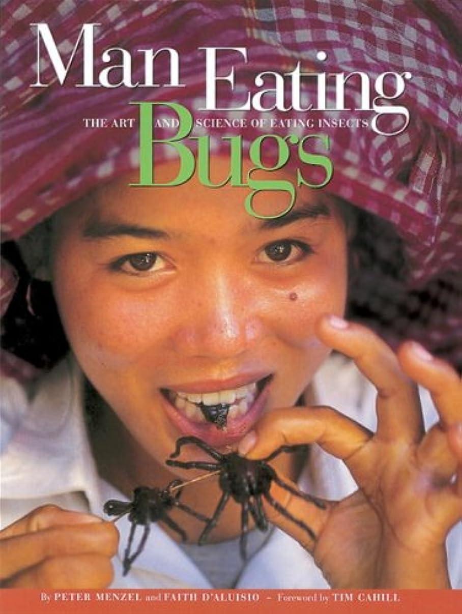 追う置き場休憩Man Eating Bugs: The Art and Science of Eating Insects