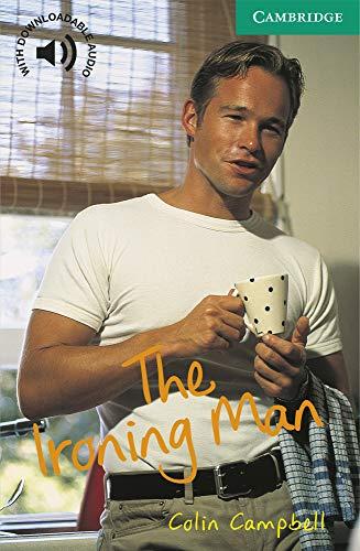 The Ironing Man Level 3 (Cambridge English Readers)の詳細を見る