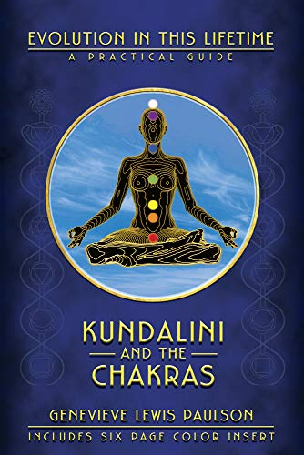 Kundalini &Amp; The Chakras: Evolution In This Lifetime (Llewellyn'S New Age Series)