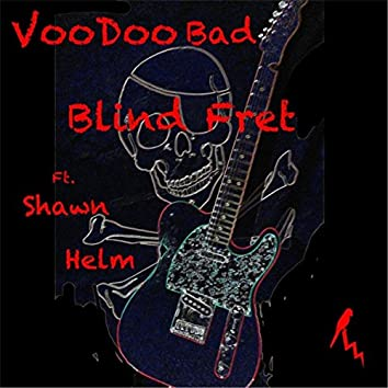 Voodoo Bad (feat. Shawn Helm)