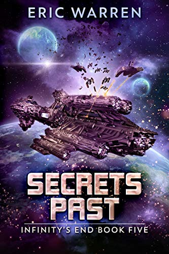 Secrets Past (Infinity's End Book 5)