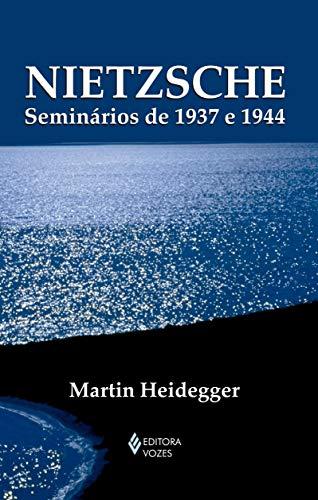 Nietzsche: Seminários de 1937 e 1944
