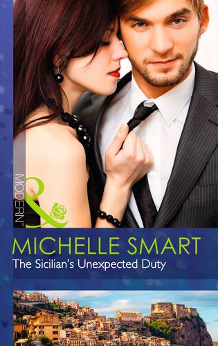 The Sicilian's Unexpected Duty (Mills & Boon Modern)