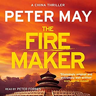 The Firemaker     The China Thrillers, Book 1              By:                                                                                                                                 Peter May                               Narrated by:                                                                                                                                 Peter Forbes                      Length: 13 hrs and 56 mins     1,261 ratings     Overall 4.3