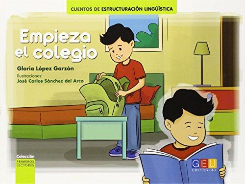 Empieza el colegio / Editorial GEU/ Recomendado a partir de 6 años/ Fomenta la lectura / Indicado para educar en valores / Incluye pictogramas ... lingüística. Primeros lectores.)