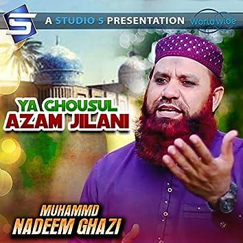 Ya Ghousul Azam Jilani