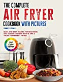 The Complete Air fryer Cookbook with Pictures: Quick and Easy Recipes for Beginners and Advanced Users with 10 Tips & Tricks for Perfect Frying | Full Color Edition