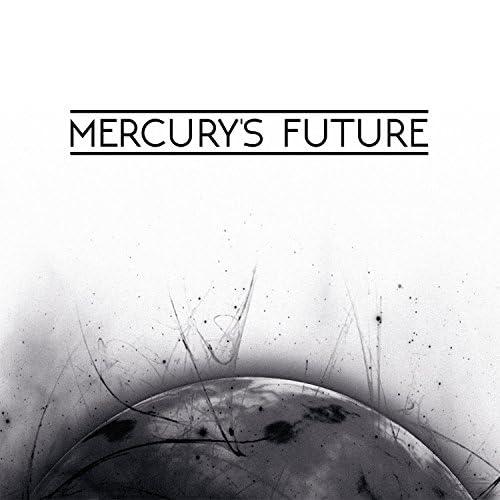 MERCURY'S FUTURE