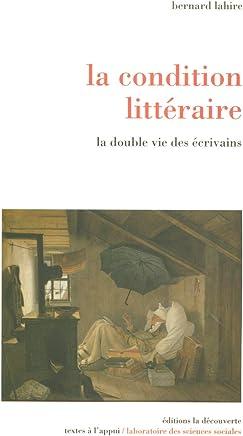 La condition littéraire : La double vie des écrivains