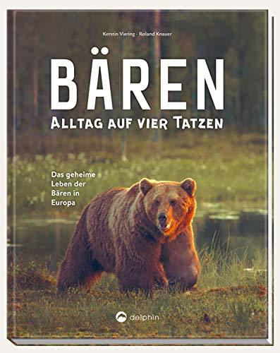 Bären - Alltag auf vier Tatzen: Das geheime Leben der Bären in Europa