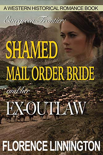 Shamed Mail Order Bride And Her Ex-Outlaw