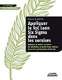 Appliquer le ToC Lean Six Sigma dans les services - Déployer et mettre en oeuvre les méthodes et outils d'une relation de service performante et durable