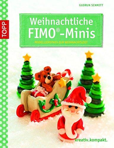 Weihnachtliche FIMO-Minis: Modellierspaß zur Weihnachtszeit (kreativ.kompakt.)