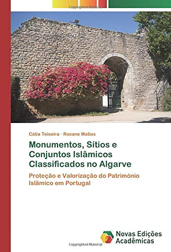 Monumentos, Sítios e Conjuntos Islâmicos Classificados no Algarve: Proteção e Valorização do Património Islâmico em Portugal