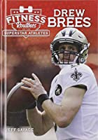 Drew Brees (Fitness Routines of Superstar Athletes)