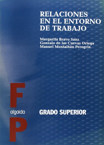Relaciones en el entorno de trabajo (Formación Profesional. Ciclos Formativos - Grado Superior - Varias Familias Profesionales)
