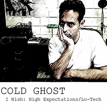I Wish: High Expectations / Lo-Tech