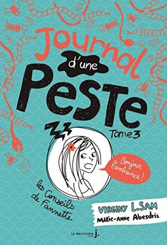 Bonjour l'ambiance !. Journal d'une peste, tome 3 (Fiction)