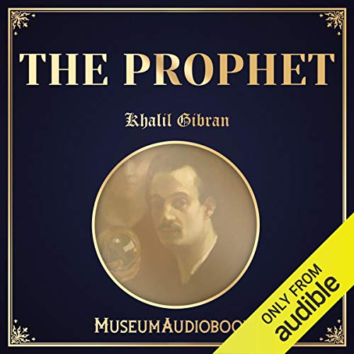The Prophet                   By:                                                                                                                                 Khalil Gibran                               Narrated by:                                                                                                                                 Joe Gomez                      Length: 1 hr and 3 mins     2 ratings     Overall 4.5