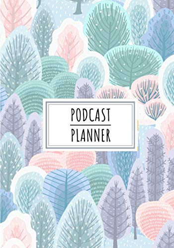 Podcast Planner: Podcasting Journal to Keep Track and Reviews About Podcasts Projects | Record Name, Tagline, Topics, Shortnote Link, Milestones, ... 100 Detailed Sheets | Practice Workbook Gift.