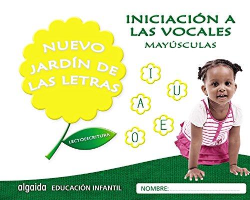 Nuevo jardín de las letras. Iniciación a las vocales. Mayúsculas. Educación Infantil (Educación Infantil Algaida. Lectoescritura) - 9788490677384