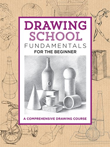 Drawing School: Fundamentals for the Beginner: A comprehensive drawing course (The Complete Book of ...) (English Edition)