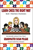 Learn Chess The Right Way: Book 1: Must-know Checkmates-Polgar, Susan
