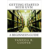 Getting Started with UVM: A Beginner's Guide (English Edition)