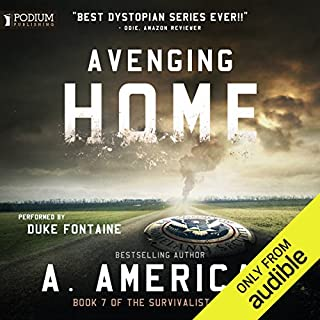 Avenging Home     The Survivalist Series, Book 7              Written by:                                                                                                                                 A. American                               Narrated by:                                                                                                                                 Duke Fontaine                      Length: 10 hrs and 7 mins     19 ratings     Overall 4.6