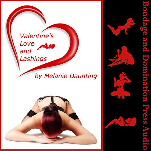 Valentine's Love and Lashes     Six Intense Bondage and Domination Erotica Stories              By:                                                                                                                                 Melanie Daunting                               Narrated by:                                                                                                                                 Reagan West                      Length: 2 hrs and 58 mins     1 rating     Overall 5.0
