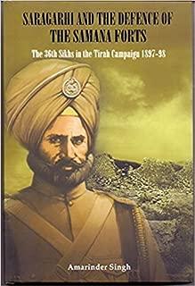 Saragarhi And The Defence Of The Samana Forts [Hardcover] [Jan 01, 2017] Amarinder Singh
