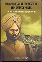 Saragarhi And The Defence Of The Samana Forts [Hardcover] [Jan 01, 2017] Amarinder Singh