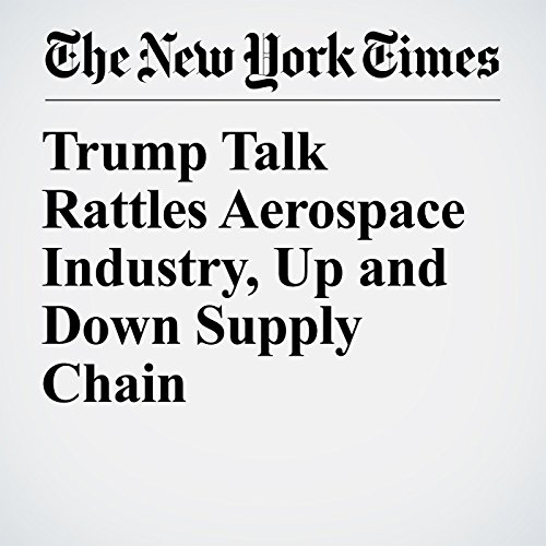 Trump Talk Rattles Aerospace Industry, Up and Down Supply Chain copertina