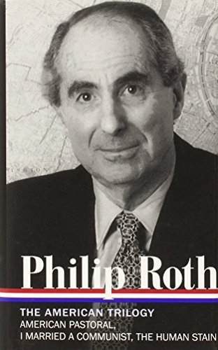 Philip Roth: The American Trilogy 1997-2000 (LOA #220): American Pastoral / I Married a Communist / The Human Stain (Library of America) by Philip Roth(2011-09-29)の詳細を見る